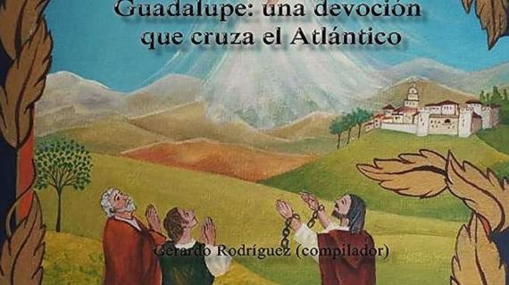 Guadalupe una devoción que cruza el Atlántico