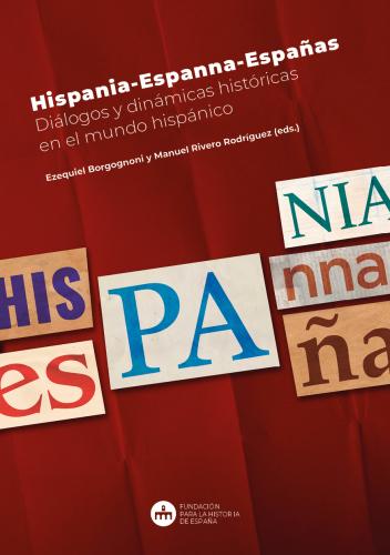 TAPA_Hispania-Espanna-Españas.Diálogos_y_dinámicas_históricas_en_el_mundo_hispánico-Fundación_para_la_historia_de_España-2020